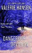 Cover-Bild zu Dangerous Devotion (eBook) von Hansen, Valerie