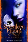Cover-Bild zu Seventeen Moons - Eine unheilvolle Liebe (eBook) von Garcia, Kami