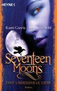 Cover-Bild zu Seventeen Moons - Eine unheilvolle Liebe von Garcia, Kami