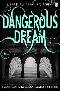 Cover-Bild zu Beautiful Creatures: Dangerous Dream (eBook) von Garcia, Kami