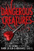 Cover-Bild zu Dangerous Creatures (Book 1) (eBook) von Garcia, Kami