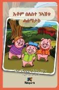 Cover-Bild zu Kiazpora (Hrsg.): Seleste N'ashtu Hase'matat - Tigrinya Children's Book: The Three Little Pigs (Tigrinya Softcover Version)