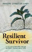 Cover-Bild zu Curry, Marlene: Resilient Survivor (eBook)