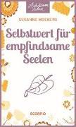 Cover-Bild zu Selbstwert für empfindsame Seelen von Moeberg, Susanne