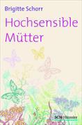 Cover-Bild zu Hochsensible Mütter von Schorr, Brigitte
