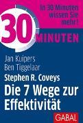 Cover-Bild zu 30 Minuten Stephen R. Coveys Die 7 Wege zur Effektivität von Kuipers, Jan