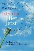 Cover-Bild zu Leben im Hier und Jetzt von Tepperwein, Kurt