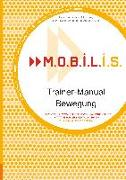 Cover-Bild zu M.O.B.I.L.I.S. Trainer-Manual Bewegung von Lagerstrøm, Dieter