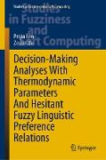 Cover-Bild zu Decision-Making Analyses with Thermodynamic Parameters and Hesitant Fuzzy Linguistic Preference Relations (eBook) von Ren, Peijia