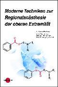 Cover-Bild zu Moderne Techniken zur Regionalanästhesie der oberen Extremität (eBook) von Kirchmair, Lukas
