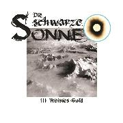 Cover-Bild zu Die schwarze Sonne, Folge 3: Weisses Gold (Audio Download) von Merlau, Günter