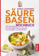 Cover-Bild zu Maria Lohmanns Säure-Basen-Kochbuch von Lohmann, Maria