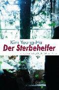 Cover-Bild zu Kim, Young-Ha: Der Sterbehelfer (eBook)