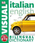 Cover-Bild zu Italian-English Bilingual Visual Dictionary von DK