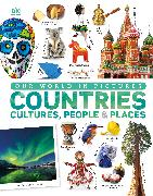 Cover-Bild zu Our World in Pictures: Countries, Cultures, People & Places von DK