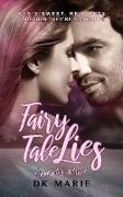 Cover-Bild zu Fairy Tale Lies (Opposites Attract, #1) (eBook) von Marie, Dk