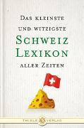 Cover-Bild zu Das kleinste und witzigste Schweiz Lexikon aller Zeiten von Kluy, Alexander