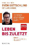 Cover-Bild zu Leben bis zuletzt von Gottschling, Sven