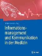 Cover-Bild zu Informationsmanagement und Kommunikation in der Medizin (eBook) von Kramme, Rüdiger (Hrsg.)