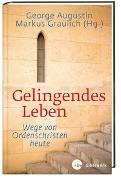 Cover-Bild zu Augustin, George (Hrsg.): Gelingendes Leben: Wege von Ordenschristen heute