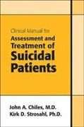 Cover-Bild zu Clinical Manual for Assessment and Treatment of Suicidal Patients von Chiles, John A.