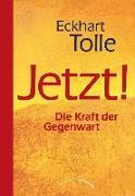 Cover-Bild zu Jetzt! Die Kraft der Gegenwart von Tolle, Eckhart