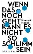Cover-Bild zu Wenn das noch geht, kann es nicht so schlimm sein (eBook) von Maack, Benjamin