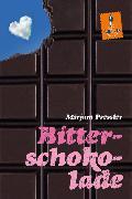 Cover-Bild zu Pressler, Mirjam: Bitterschokolade (eBook)