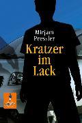 Cover-Bild zu Pressler, Mirjam: Kratzer im Lack (eBook)