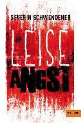 Cover-Bild zu Schwendener, Severin: Leise Angst (eBook)