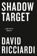 Cover-Bild zu Shadow Target (eBook) von Ricciardi, David