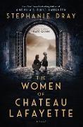 Cover-Bild zu The Women of Chateau Lafayette (eBook) von Dray, Stephanie