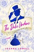 Cover-Bild zu The Duke Undone (eBook) von Lowell, Joanna