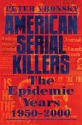 Cover-Bild zu American Serial Killers (eBook) von Vronsky, Peter