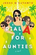 Cover-Bild zu Dial A for Aunties (eBook) von Sutanto, Jesse Q.