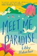 Cover-Bild zu Meet Me in Paradise (eBook) von Hubscher, Libby