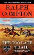 Cover-Bild zu Ralph Compton the Too-Late Trail (eBook) von Mayo, Matthew P.