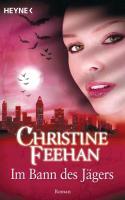 Cover-Bild zu Im Bann des Jägers von Feehan, Christine