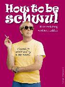 Cover-Bild zu Leddick, David: How to be schwul (eBook)