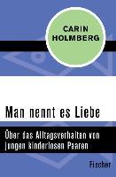 Cover-Bild zu Holmberg, Carin: Man nennt es Liebe (eBook)