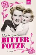 Cover-Bild zu Sveland, Maria: Bitterfotze (eBook)