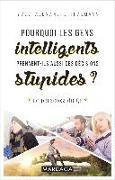Cover-Bild zu Pourquoi les gens intelligents prennent-ils aussi des décisions stupides ? (eBook) von Thalmann, Yves-Alexandre