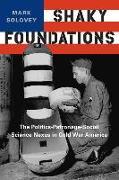 Cover-Bild zu Solovey, Mark: Shaky Foundations: The Politics-Patronage-Social Science Nexus in Cold War America
