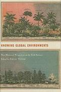 Cover-Bild zu Vetter, Jeremy (Solist): Knowing Global Environments: New Historical Perspectives on the Field Sciences