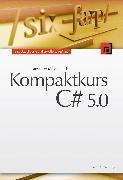 Cover-Bild zu Kompaktkurs C# 5.0 (eBook) von Mössenböck, Hanspeter