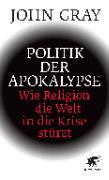 Cover-Bild zu Gray, John: Politik der Apokalypse