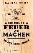 Cover-Bild zu Hume, Daniel: Die Kunst, Feuer zu machen (eBook)