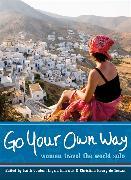 Cover-Bild zu Conlon, Faith (Hrsg.): Go Your Own Way: Women Travel the World Solo
