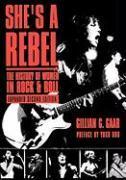 Cover-Bild zu Gaar, Gillian G.: She's a Rebel: The History of Women in Rock and Roll