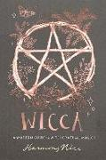 Cover-Bild zu Nice, Harmony: Wicca: A Modern Guide to Witchcraft and Magick